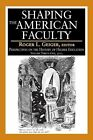 Shaping the American Faculty: Perspectives on the History of Higher Education: Volume 31 by Taylor & Francis Inc (Paperback, 2015)