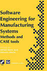 Software Engineering for Manufacturing Systems: Methods and Case-tools by Chapman and Hall (Hardback, 1996)