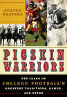 Pigskin Warriors: 140 Years of College Football's Greatest Traditions, Games, and Stars by Steven L. Travers (Hardback, 2009)