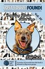 Lost Souls: Found! Inspiring Stories about Dogs, Vol. IV by Lowrey Mumford, Kyla Duffy (Paperback / softback, 2013)