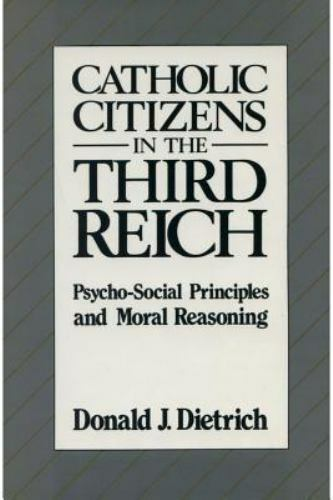Catholic Citizens in the Third Reich: Psycho-Social Principles and Moral Reasoni