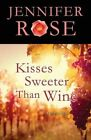 Kisses Sweeter Than Wine by Jennifer Rose (Paperback / softback, 2015)