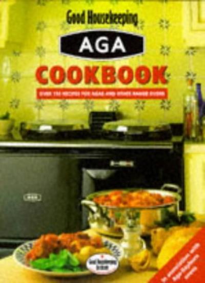Good Housekeeping Aga Cookbook By Good Housekeeping