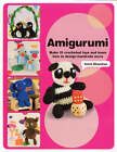 Amigurumi: Make 15 Crocheted Toys and Learn How to Design Hundreds More by Annie Obaachan (Paperback, 2008)
