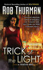 Trick of the Light by Rob Thurman (Paperback, 2009)