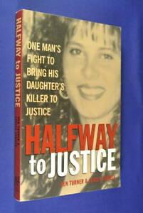 HALFWAY-TO-JUSTICE-Ken-Turner-AUSTRALIAN-TRUE-CRIME-BOOK-Shirree-Turner-Murder