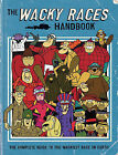 The Wacky Races Handbook: The Complete Guide to the Wackiest Race on Earth by Egmont UK Ltd (Hardback, 2010)