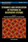 Dynamics and Bifurcation of Patterns in Dissipative Systems by World Scientific Publishing Co Pte Ltd (Hardback, 2004)
