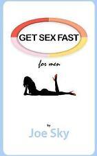 GET SEX FAST (for Men) by Joe Sky (2012, Paperback)