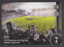 Topps Now - Premier League 2016/17 - 111 Tottenham Hotspur Farewell To The Lane