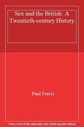 s** and the British: A Twentieth-century History,Paul Ferris- 9780749317058