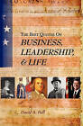 The Best Quotes on Business, Leadership, & Life by Sidney and Ruth Lapidus Professor in the Era of North Atlantic Revolutions Department of History David A Bell (Paperback / softback, 2010)