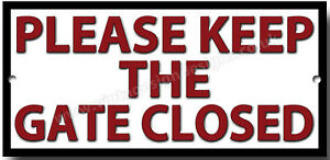PLEASE-KEEP-THE-GATE-CLOSED-METAL-SIGN-INSTRUCTIONAL-SIGN-GARDEN-SIGN-RED