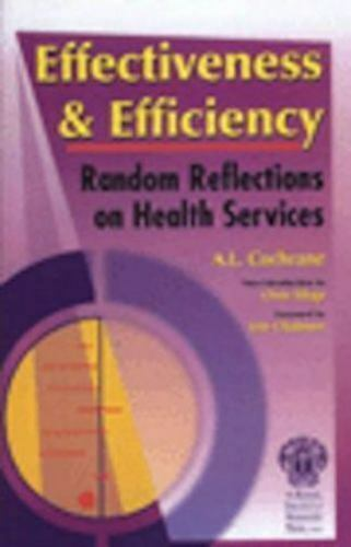 Effectiveness And Efficiency: Random Reflections on Health Services