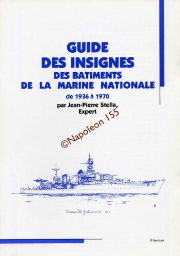 Guide des Insignes des Batiments de la Marine Nationale 1936-1970  Fasicule N° 2