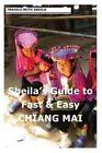 Sheila's Guide to Fast & Easy Chiang Mai by Sheila Simkin (Paperback / softback, 2012)