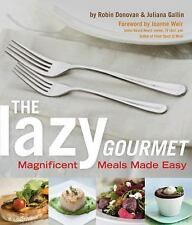The Lazy Gourmet: Magnificent Meals Made Easy, Robin Donovan, Juliana Gallin, Ex