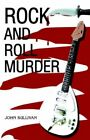 Rock and Roll Murder 9780595812714 by John Sullivan Hardcover