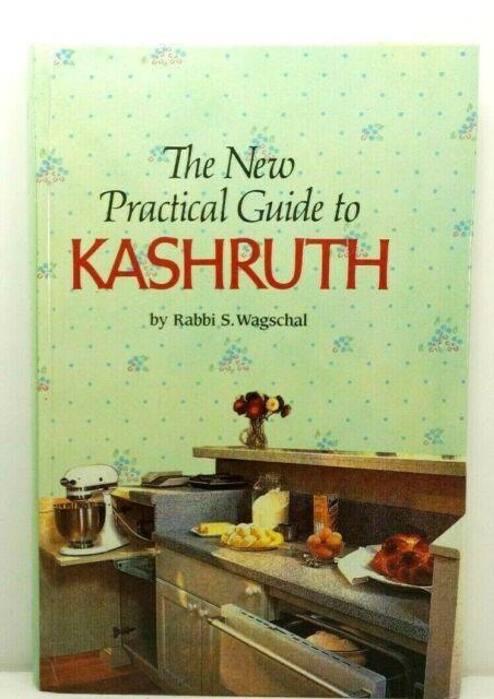 NEW PRACTICAL GUIDE TO KASHRUTH, Rabbi  S. Wagschal  HC LN 1991