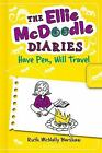 The Ellie Mcdoodle Diaries: Have Pen, Will Travel by Ruth McNally Barshaw (2013, Hardcover)