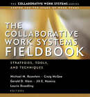 The Collaborative Work Systems Fieldbook: Strategies Tools and Techniques by John Wiley & Sons Inc (Paperback, 2003)
