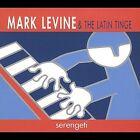 Serengeti by Mark Levine & the Latin Tinge (Piano) (CD, Sep-2001, Left Coast Clave)