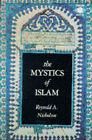Mystics of Islam by Reynold A. Nicholson (Paperback, 1989)