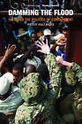 Damming the Flood: Haiti, Aristide and the Politics of Containment by Peter Hallward (Paperback, 2010)