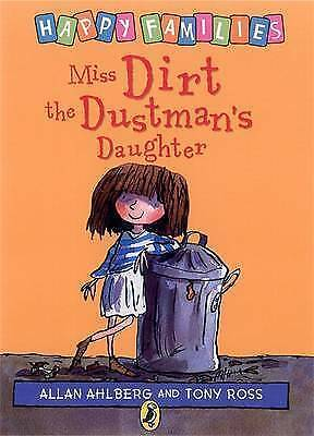 1 of 1 - NEW - MISS DIRT the DUSTMAN'S DAUGHTER  HAPPY FAMILIES  Allan Ahlberg (original)