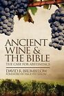 Ancient Wine and the Bible: The Case for Abstinence by David Brumbelow (Paperback / softback, 2011)
