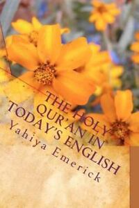 Holy-Qur-039-an-in-Today-039-s-English-Paperback-by-Emerick-Yahiya-ISBN-13-9781451