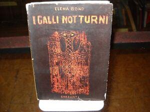 I-Galli-Notturni-Elena-Bono-Garzanti-1952-Prima-edizione