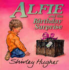 Alfie and the Birthday Surprise by Shirley Hughes (Paperback, 1999)