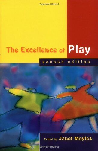 The Excellence of Play, Moyles, Janet, Excellent Book