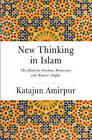 New Thinking in Islam - The Jihad for Democracy, Freedom and Womens Rights by Amirpur Katajun (Hardback, 2015)