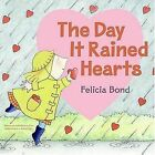 The Day It Rained Hearts by Felicia Bond 0060731230 HarperTrophy 0000 Paperback