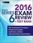 Wiley Series 6 Exam Review 2016 + Test Bank: The Investment Company Products/Variable Contracts Limited Representative Examination by Jeff Van Blarcom (Paperback, 2016)