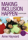 Making Inclusion Happen: A Practical Guide by Anne Hayward (Paperback, 2006)