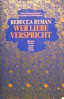 Rebecca Ryman  Wer Liebe verspricht   Roman