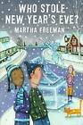 Who Stole New Year's Eve? by Martha Freeman (Hardback, 2013)
