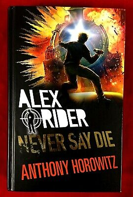 Alex Rider Never Say Die By Anthony Horowitz Hardback 1st Ed Signed 2017 9781406377057 Ebay