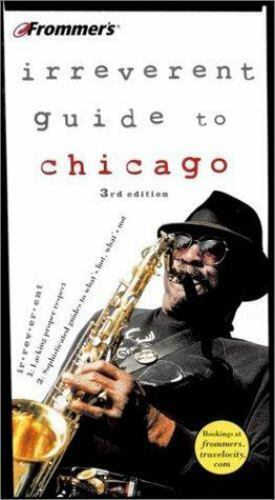 Irreverent Guides: Frommer's Irreverent Guide to Chicago 210p 3rd Edition