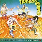 Mars Needs Guitars 0886975402724 by Hoodoo Gurus CD