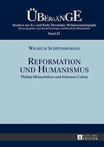 Reformation-Und-Humanismus-Philipp-Melanchthon-Und-Johannes-Calvin-by