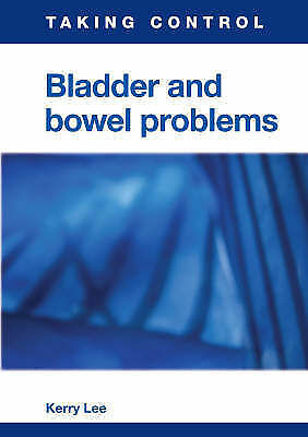1 of 1 - Kerry Lee, Bladder and Bowel Problems (Taking Control), Very Good Book