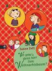 Wo geht's denn hier zum Weihnachtsbaum? von Sabine Zett (2015, Gebundene Ausgabe)