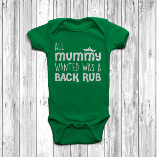 All Mummy Wanted Was A Back Rub Baby Grow Body Suit Vest 0-18 Months Funny Joke