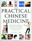 Practical Chinese Medicine: Understanding the Principles and Practice of Traditional Chinese Medicine and Making Them Work for You by Penelope Ody (Hardback, 2000)