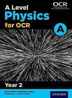 A Level Physics A for OCR Year 2 Student Book: Year 2 by Graham Bone, Nigel Saunders (Paperback, 2015)