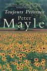 Toujours Provence by Peter Mayle (Paperback, 2001)